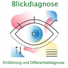 Blickdiagnose: Einführung und Differentialdiagnose