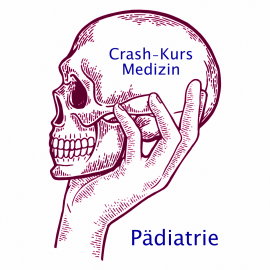 Crash Kurs Medizin: Pädiatrie