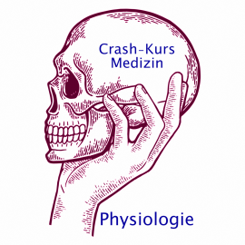Crash-Kurs Medizin: Physiologie