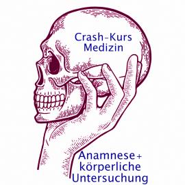 Crash-Kurs Medizin: Anamnese und körperliche Untersuchung