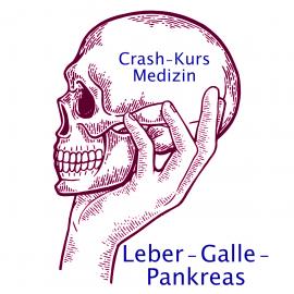 Crash Kurs Medizin: Leber - Galle - Pankreas