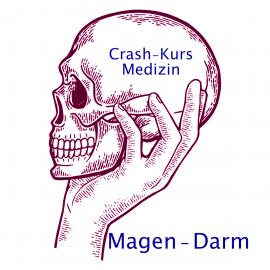 Crash Kurs Medizin: Magen - Darm