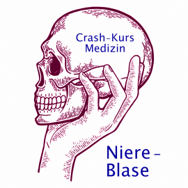 Crash Kurs Medizin: Niere - Blase