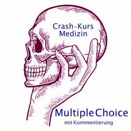 Crash Kurs Medizin: Multiple Choice mit Kommentierung