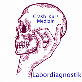 Crash Kurs Medizin: Labor