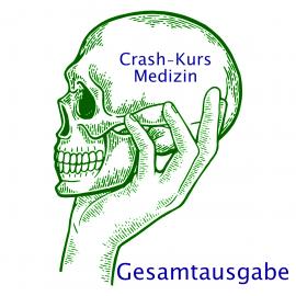 Crash-Kurs Medizin: Gesamtausgabe    -NEU-