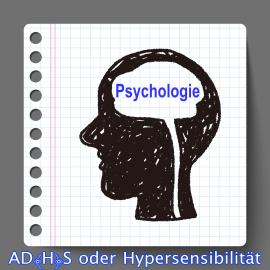 AD(H)S oder doch Hochsensibilität
