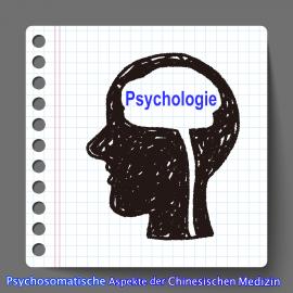 Psychosomatische Aspekte der Chinesischen Medizin