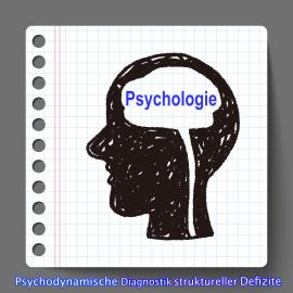 Psychodynamische Diagnostik struktureller Defizite