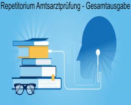 Repetitorium Amtsarztprüfung: Gesamtausgabe - Zum erfolgreichen Bestehen der Amtsarztprüfung für angehende Heilpraktiker